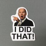 """Biden """"I Did That"""" Sticker – 5 pack"""